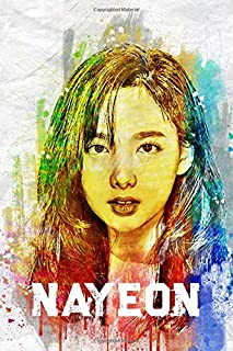"Nayeon: Twice Member Color Splatter Art 100 Page 6 x 9"" Blank Lined Notebook Kpop Once Merch Journal Book"