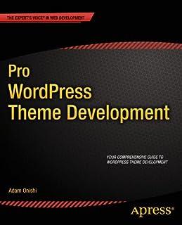 Pro WordPress Theme Development (Expert's Voice in Web Development) (English Edition)