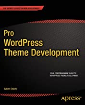 Pro WordPress Theme Development (Expert's Voice in Web Development)