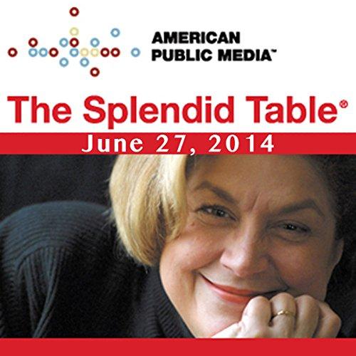 The Splendid Table, Sedaris Family Dinners, David Sedaris, Paula Marcoux, and Steve Jones, June 27, 2014 cover art