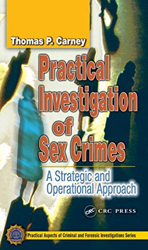 Practical Investigation of Sex Crimes: A Strategic and Operational Approach (Practical Aspects of Criminal and Forensic Investigations) (English Edition)