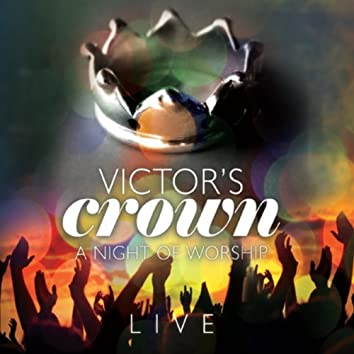 Victor's Crown Live: A Night of Worship