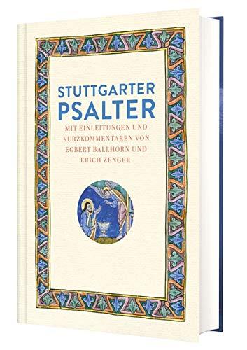 Stuttgarter Psalter: Mit Einleitungen und Kurzkommentaren von Egbert Ballhorn und Erich Zenger