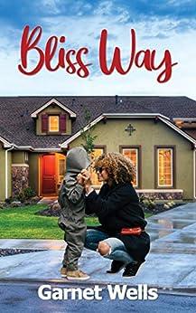 BLISS WAY: A Short Story by [GARNET WELLS]