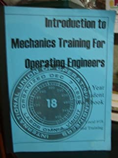 Introduction to Mechanics Training for Operating Engineers. 1st Year Student Handbook Apprenticeship and Training.