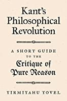 Kant's Philosophical Revolution: A Short Guide to the Critique of Pure Reason