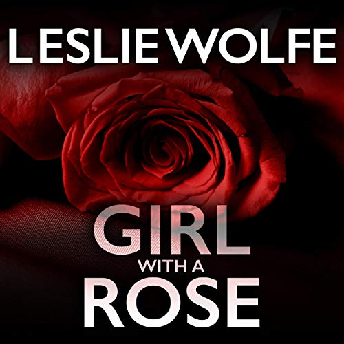 Girl with a Rose Audiobook By Leslie Wolfe cover art