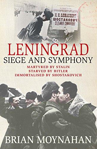 Leningrad: Siege and Symphony (English Edition)