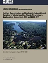 Nutrient Concentrations and Loads and Escherichia coli Densities in Tributaries of the Niantic River Estuary, Southeastern...