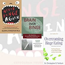 Never Binge Again, Brain over Binge and Overcoming Binge Eating 3 Books Collection Set - Reprogram Yourself to Think Like a Permanently Thin Person