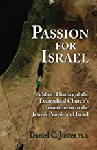 Passion for Israel: A Short History of the Evangelical Church's Support of Israel and the Jewish People