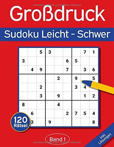 Sudoku Großdruck Leicht - Schwer: Großdruck Sudoku Buch mit 120 Einfachen-Schweren Sudokus für Erwachsene & Senioren
