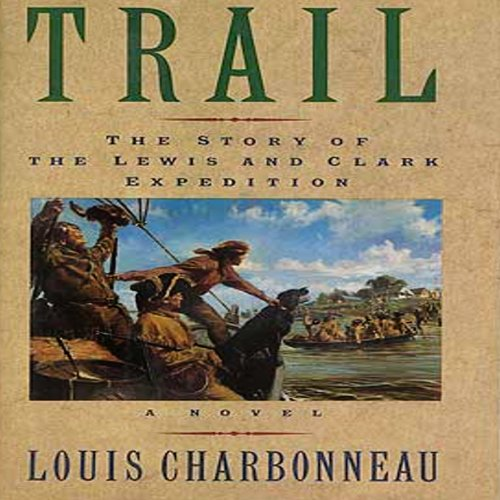 Trail: The Story of the Lewis and Clark Expedition audiobook cover art