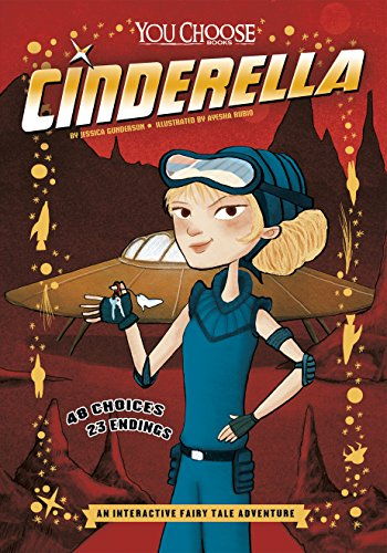Cinderella: An Interactive Fairy Tale Adventure (You Choose: Fractured Fairy Tales)