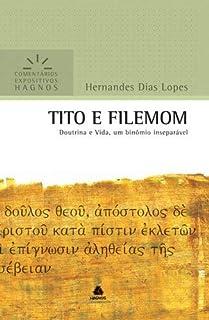 Tito e Filemom - Comentários Expositivos Hagnos: Doutrina e vida, um binômio inseparável