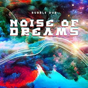 Noise of Dreams