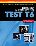ASE Test Preparation Medium/Heavy Duty Truck Series Test T6 Electrical and Electronic Systems (Delmar Learning's Ase Test Prep Series) (Thomson Delmar Ase Test Preparation Series)
