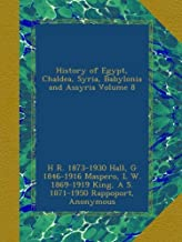 History of Egypt, Chaldea, Syria, Babylonia and Assyria Volume 8
