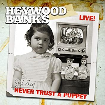 Heywood Banks Live! Never Trust a Puppet