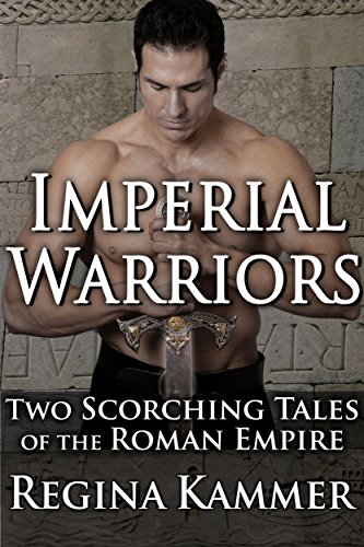 Imperial Warriors: Two Scorching Tales of the Roman Empire (English Edition)