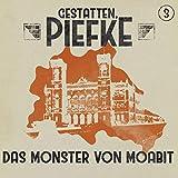 Gestatten, Piefke: Folge 03: Das Monster von Moabit