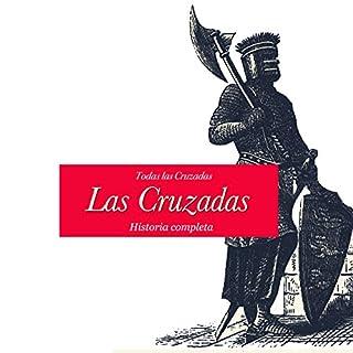 Las Cruzadas: Historia completa [The Crusades: The Complete History] cover art