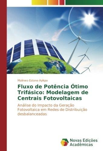 Fluxo de Potência Ótimo Trifásico: Modelagem de Centrais Fotovoltaicas: Análise do Impacto da Geração Fotovoltaica em Redes de Distribuição desbalanceadas