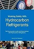 Hydrocarbon Refrigerants: Safe Working Practices Self Study Book (HC001 1)
