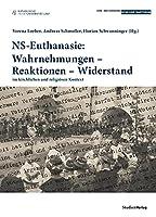 NS-Euthanasie: Wahrnehmungen - Reaktionen - Widerstand: im kirchlichen und religioesen Kontext