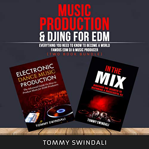 Music Production & DJing for EDM: Everything You Need to Know to Become a World Famous EDM DJ & Music Producer Titelbild