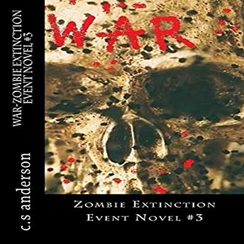 War     The Zombie Extinction Event Novels, Book 3              By:                                                                                                                                 c.s anderson                               Narrated by:                                                                                                                                 Thomas Stone                      Length: 1 hr and 49 mins     2 ratings     Overall 4.5