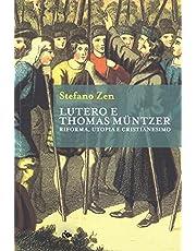 Lutero e Thomas Müntzer. Riforma, utopia e cristianesimo (Historica)