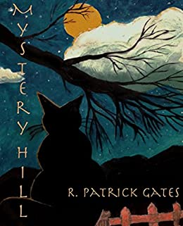 Mystery Hill by [R. Patrick Gates]