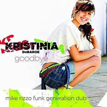 Goodbye (Mike Rizzo Funk Generation Dub (Exclusive Remix))