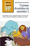 Cuentos Divertidos de Animales 2. Para reforzar las sílabas inversas: 35 (Narraciones breves para hablar, leer y hacer)