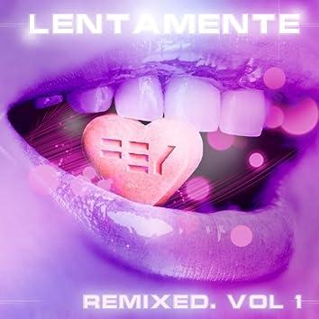 Lentamente Remixed, Vol. 1