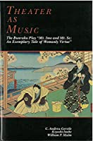 "Theater As Music: The Bunraku Play ""Mt. Imo and Mt. Se : An Exemplary Tale of Womanly Virtue"" (Michigan Monograph Series in Japanese Studies)"