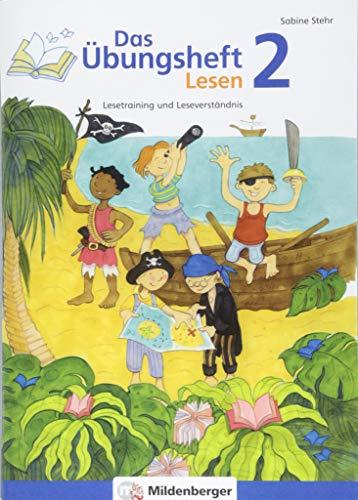 Das Übungsheft Lesen 2: Lesetraining und Leseverständnis