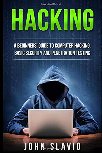 Hacking: A Beginners' Guide to Computer Hacking, Basic Security and Penetration Testing (How to hack and secure your computer for beginners, Arduino, python, Band 1)
