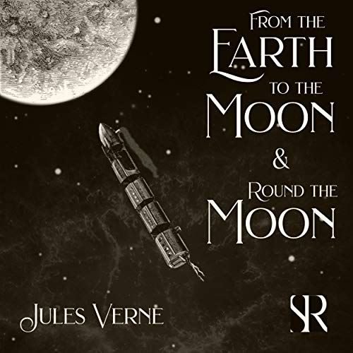From the Earth to the Moon and Round the Moon Audiobook By Jules Verne cover art
