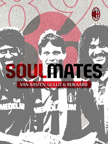 Soulmates Gullit Rijkaard Van Basten