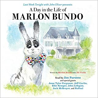 Last Week Tonight with John Oliver Presents a Day in the Life of Marlon Bundo                   By:                                                                                                                                 Marlon Bundo,                                                                                        Jill Twiss                               Narrated by:                                                                                                                                 Jim Parsons,                                                                                        Jesse Tyler Ferguson,                                                                                        Jeff Garlin,                   and others                 Length: 7 mins     13,817 ratings     Overall 4.9