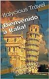 ¡Bienvenido a Italia!: Recomendaciones para Ahorrar en tus Vacaciones