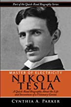 Master of Electricity - Nikola Tesla: A Quick-Read Biography About the Life and Inventions of a Visionary Genius (Volume 5)