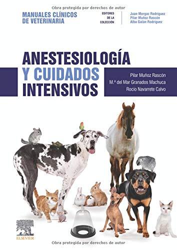 Anestesiología Y Cuidados Intensivos: Manuales clínicos de Veterinaria