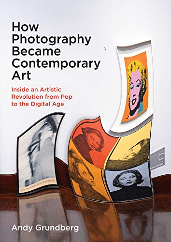 How Photography Became Contemporary Art: Inside an Artistic Revolution from Pop to the Digital Age (English Edition)