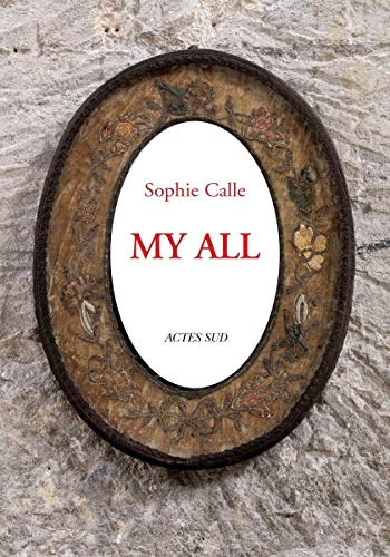 Sophie Calle: My All