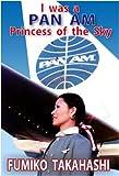 I was a Pan Am Princess of the Sky (English Edition)