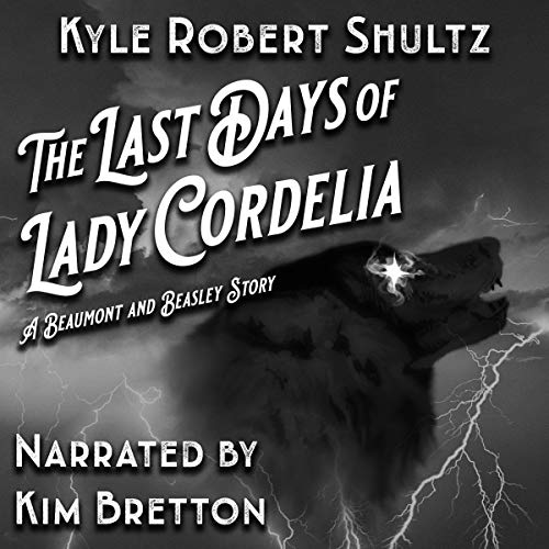 The Last Days of Lady Cordelia Audiobook By Kyle Robert Shultz cover art