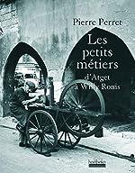 Les petits métiers - D'Atget à Willy Ronis de Pierre Perret